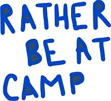 Rather be at Camp by molly34