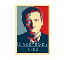 Everybody lies Art Print