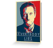 Everybody lies Greeting Card