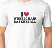 I love wheelchair basketball Unisex T-Shirt