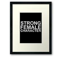 Strong Female Character Framed Print