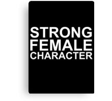 Strong Female Character Canvas Print