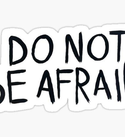 do not be afraid Sticker
