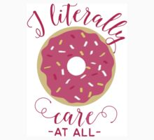 i literally donut care! One Piece - Long Sleeve