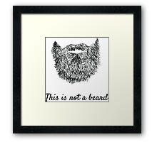 This is not a beard (white background) Framed Print