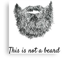 This is not a beard (white background) Canvas Print