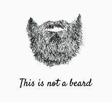 This is not a beard (white background) Unisex T-Shirt