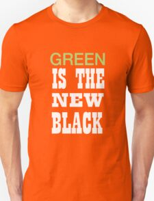 Green is the new black Unisex T-Shirt