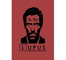 Its not lupus  Photographic Print