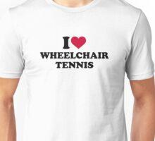 I love wheelchair tennis Unisex T-Shirt