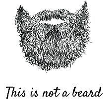 This is not a beard Photographic Print