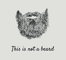 This is not a beard Unisex T-Shirt