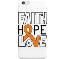 Faith Hope Love - Kidney Cancer Awareness iPhone Case/Skin
