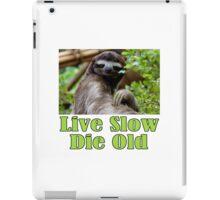 Mr. Sloth Says - Live Slow, Die Old iPad Case/Skin