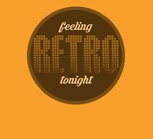 Feeling retro tonight Unisex T-Shirt