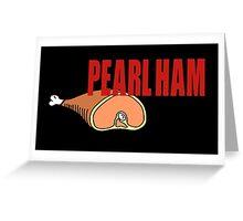 Pearl Ham. Greeting Card