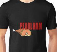 Pearl Ham. Unisex T-Shirt
