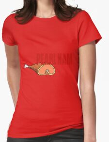 Pearl Ham. Womens Fitted T-Shirt