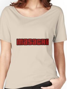 Masacre mode Women's Relaxed Fit T-Shirt