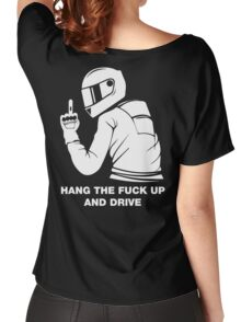 Hang The Fuck Up And Drive Women's Relaxed Fit T-Shirt