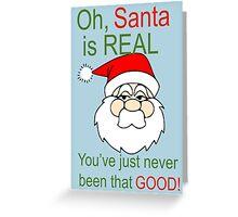 Santa is Real Greeting Card