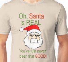 Santa is Real Unisex T-Shirt