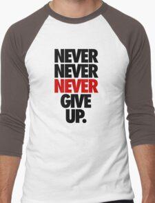 NEVER NEVER NEVER GIVE UP. Men's Baseball ¾ T-Shirt