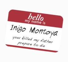 Hello, my name is inigo montoya you killed my father prepare to die One Piece - Short Sleeve