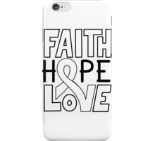 Faith Hope Love - Lung Cancer Awareness iPhone Case/Skin