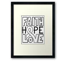 Faith Hope Love - Lung Cancer Awareness Framed Print