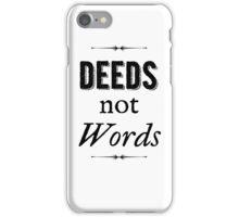 Deeds Not Words iPhone Case/Skin