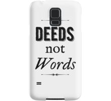 Deeds Not Words Samsung Galaxy Case/Skin
