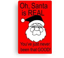 Santa is real, in black & white Canvas Print
