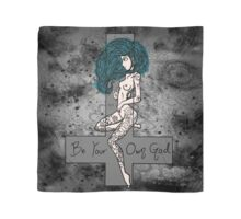 Be Your  Own God ✝ Scarf