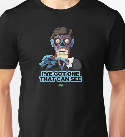 I've Got One That Can See Unisex T-Shirt