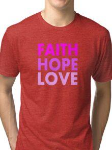 Faith, Hope, Love Tri-blend T-Shirt
