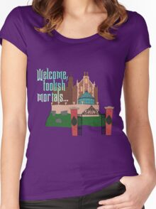 Welcome, Foolish Mortals... Women's Fitted Scoop T-Shirt