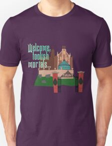 Welcome, Foolish Mortals... Unisex T-Shirt