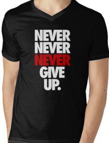 NEVER NEVER NEVER GIVE UP. - Alternate Mens V-Neck T-Shirt