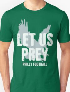 Let Us Prey - Philly Football - Go Eagles! T-Shirt