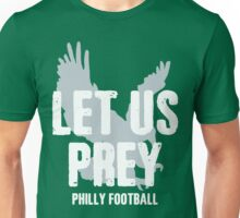 Let Us Prey - Philly Football - Go Eagles! Unisex T-Shirt