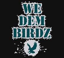 We Dem Birdz - Philadelphia Eagles - GO IGGLES! Unisex T-Shirt