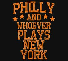 Philly And Whoever Plays New York Unisex T-Shirt