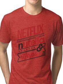 NETFLIX, NUTELLA & NAPS. Tri-blend T-Shirt