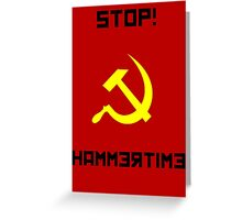 STOP! Hammertime w/ Hammer+Sickle (English) Greeting Card