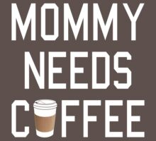 Mommy Needs Coffee One Piece - Short Sleeve