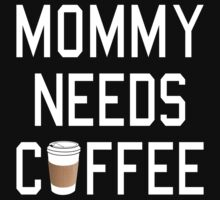 Mommy Needs Coffee One Piece - Long Sleeve