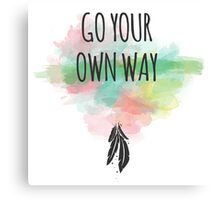 Go your own way! Canvas Print