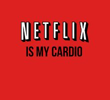 NETFLIX IS MY CARDIO T-Shirt