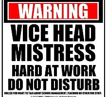 Warning Vice Headmistress Hard At Work Do Not Disturb by cmmei
